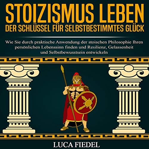 Stoizismus leben - der Schlüssel für selbstbestimmtes Glück: Titelbild