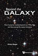 Beyond the Galaxy:How Humanity Looked Beyond Our Milky Way and Discovered the Entire Universe (Essential Textbooks in Chemist)