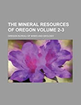 The Mineral Resources of Oregon Volume 2-3