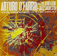 The Offense of the Drum by Arturo O'Farrill (2014-05-06)