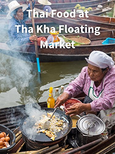 Thai Food at Tha Kha Floating Market
