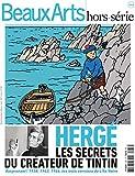 Beaux Arts Magazine, Hors-série - Hergé : Les secrets du créateur de Tintin