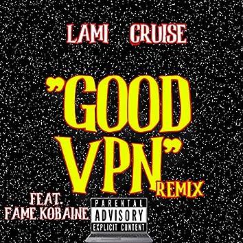 Good VPN (feat. Fame Kobaine) (Remix)
