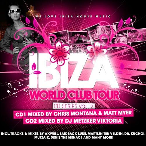 Ibiza World Club Tour CD Vol. 2 Mixed by Chris Montana/ / Matt Myer & DJ Metzker