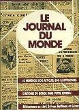 LE JOURNAL DU MONDE- De l'homme des cavernes à l'ère atomique- L'histoire du monde dans votre journal- 53 numéros, 1500 articles
