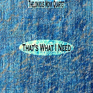 That's What I Need (Remastered)