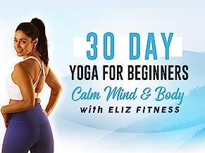 30 Days of Yoga for Beginners   Calm Mind & Body   Eliz Fitness