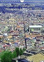 Quartieri Spagnoli Kalender 2022 (Wandkalender 2022 DIN A4 hoch): Die Altstadt Neapels (Monatskalender, 14 Seiten )