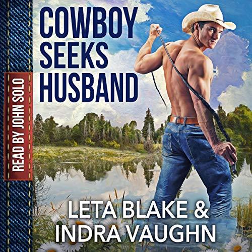 Cowboy Seeks Husband Audiobook By Leta Blake, Indra Vaughn cover art