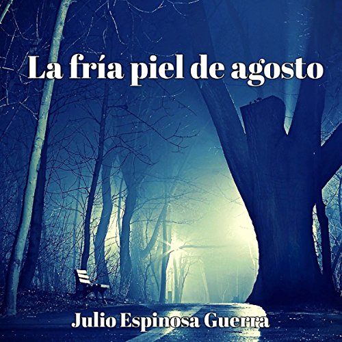 La fría piel de agosto [Cold Skin August]                   By:                                                                                                                                 Julio Espinosa Guerra                               Narrated by:                                                                                                                                 Beatriz Rebollo,                                                                                        Eladio Ramos                      Length: 4 hrs and 45 mins     Not rated yet     Overall 0.0