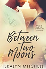 Between Two Moons (Falling for the Unexpected) Paperback
