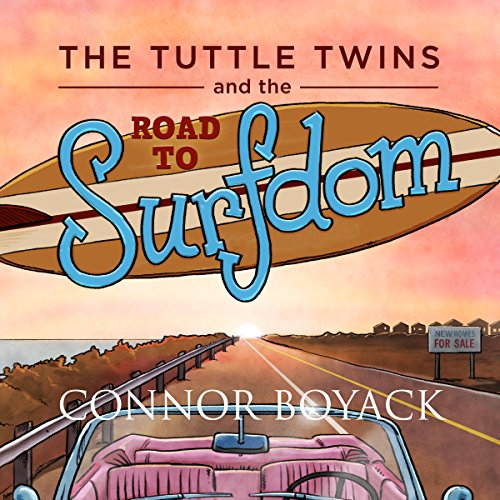 The Tuttle Twins and the Road to Surfdom audiobook cover art