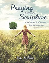Praying Through Scripture - King James Version: KJV - A Woman's Journal - A 6 Month Guide to Prayer and Scripture Memorization
