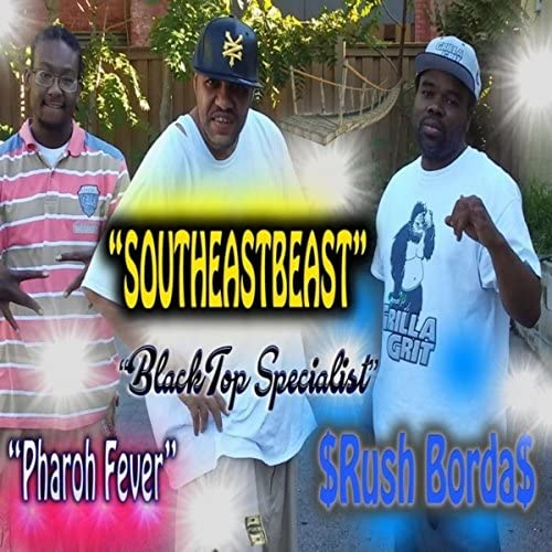 SOUTHEASTBEAST feat. Pharoh Fever & Rush Borda