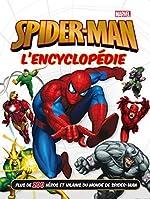 SPIDER-MAN - L'encyclopédie - MARVEL de Walt Disney