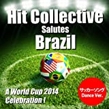 Hit Collective Salutes Brazil - A World Cup 2014 Celebration!(サッカーソング Dance Ver.)