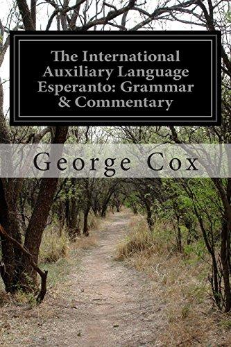 The International Auxiliary Language Esperanto: Grammar & Commentary (Paperback)