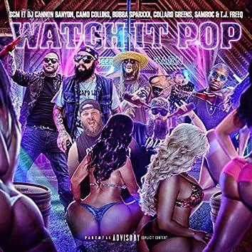 Watch It Pop