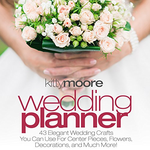 Wedding Planner, 3rd Edition     43 Elegant Wedding Crafts You Can Use for Center Pieces, Flowers, Decorations, and Much More!              By:                                                                                                                                 Kitty Moore                               Narrated by:                                                                                                                                 Pat Friia                      Length: 38 mins     Not rated yet     Overall 0.0