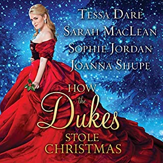 How the Dukes Stole Christmas     A Holiday Romance Anthology              By:                                                                                                                                 Tessa Dare,                                                                                        Sarah MacLean,                                                                                        Sophie Jordan,                   and others                          Narrated by:                                                                                                                                 Justine Eyre                      Length: 12 hrs and 31 mins     133 ratings     Overall 4.3