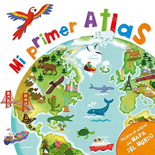 Mi primer atlas: (incluye un póster del mapa del mundo)