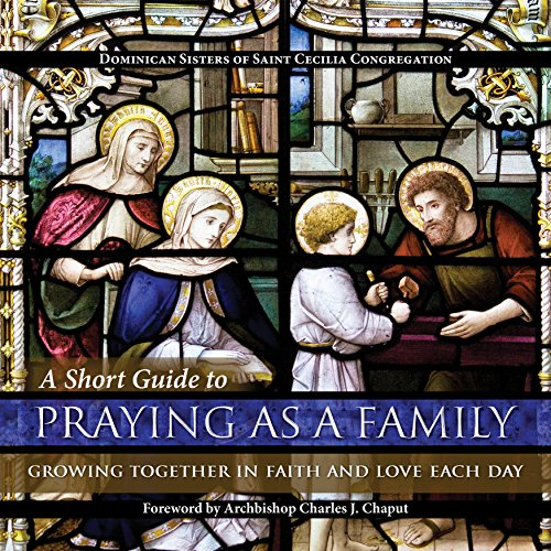 A Short Guide to Praying as a Family: Growing Together in Faith and Love Each Day (English Edition)