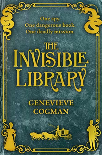 The Invisible Library (The Invisible Library series Book 1) by [Genevieve Cogman]