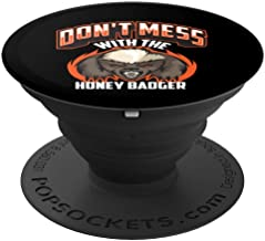 Don't Mess With The Honey Badger Angry - Fun Gift Idea PopSockets Grip and Stand for Phones and Tablets