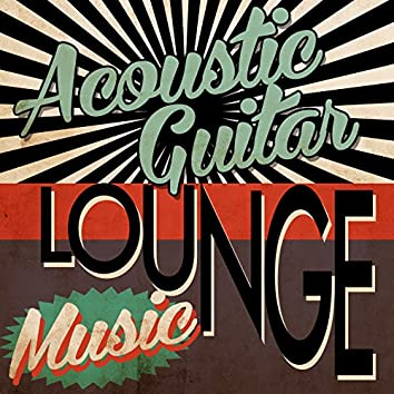 Acoustic Guitar Lounge Music