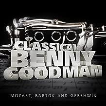 Classical Benny Goodman: Mozart, Bartók And Gershwin