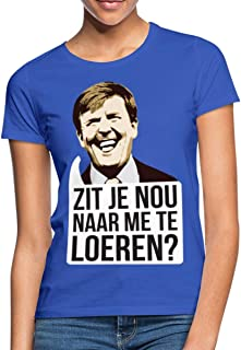 Spreadshirt Zit Je Nou Te Loeren Koningsdag Willem Vrouwen T-shirt