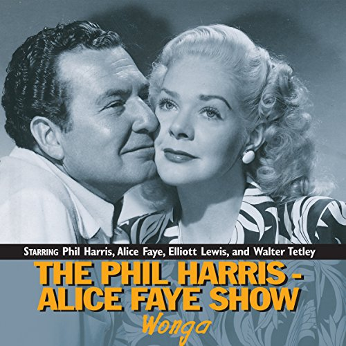 The Phil Harris-Alice Faye Show: Wonga audiobook cover art