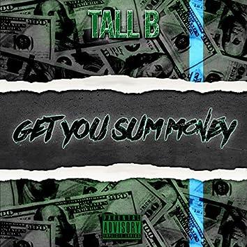 Get You Sum Money