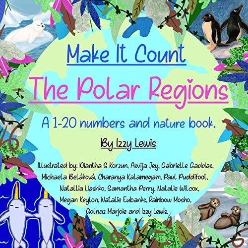 Compare Textbook Prices for Make It Count - The Polar Regions: A Numbers and Nature Counting Book of Polar Wildlife  ISBN 9798713491130 by Lewis, Miss Izzy