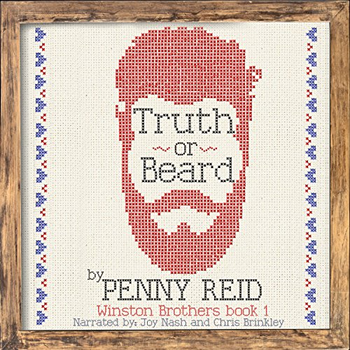 Truth or Beard     Winston Brothers, Book 1              By:                                                                                                                                 Penny Reid                               Narrated by:                                                                                                                                 Joy Nash,                                                                                        Chris Brinkley                      Length: 13 hrs and 20 mins     36 ratings     Overall 4.6