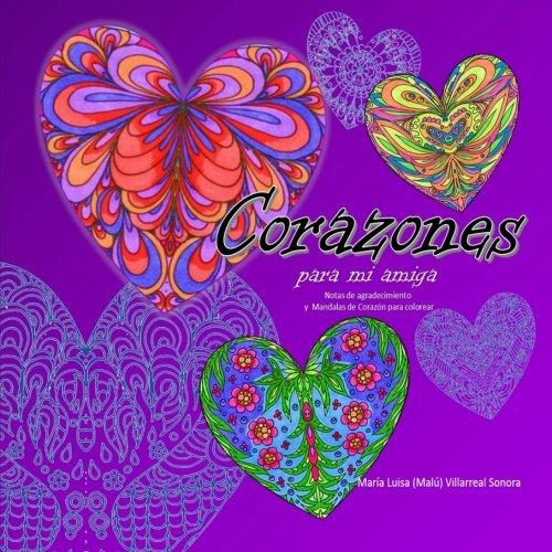 Corazones para mi amiga: Notas de agradecimiento y Mandalas de Corazón para colorear: Volume 1 (Mandalas para agradecer)