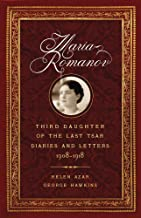 Maria Romanov: Third Daughter of the Last Tsar, Diaries and Letters, 1908–1918