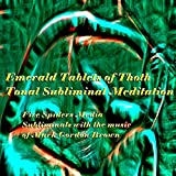 Emerald Tablets of Thoth Subliminal Tonal Meditation - Single