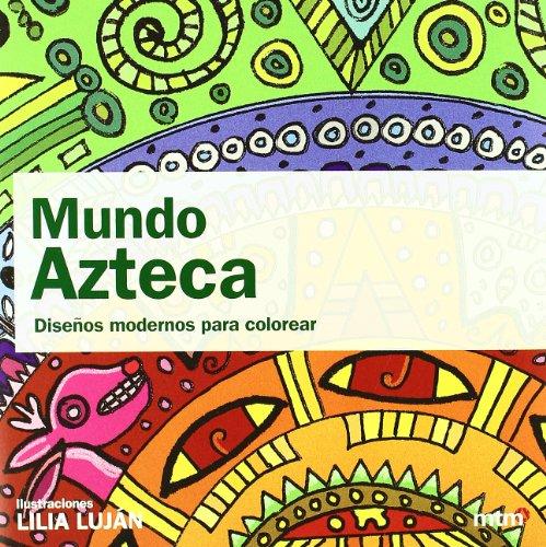 Mundo Azteca: Diseños modernos para colorear