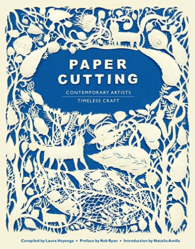 Paper Cutting Book: Contemporary Artists, Timeless Craft (English Edition)