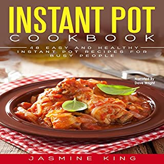 Instant Pot Cookbook     48 Easy and Healthy Instant Pot Recipes for Busy People              By:                                                                                                                                 Jasmine King                               Narrated by:                                                                                                                                 Dave Wright                      Length: 1 hr and 24 mins     Not rated yet     Overall 0.0