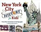 New York City History for Kids: From New Amsterdam to the Big Apple with 21 Activities (For Kids series) (English Edition)