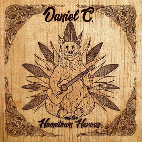 Daniel C. & the Hometown Heroes