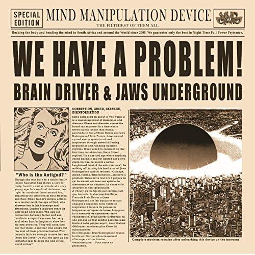 Brain Driver & Jaws Underground