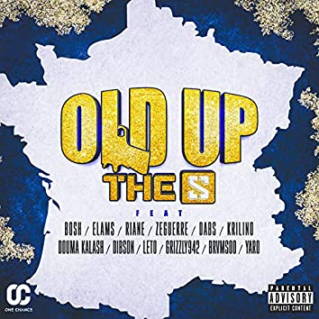 Old Up (feat. Bosh, Elams, Riane, Zeguerre, Dabs, Krilino, Douma Kalash, Dibson, Leto, Grizzly942, Brvmsoo & Yaro)