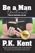Be a Man, Devotional: A 365 Day Devotional for Men