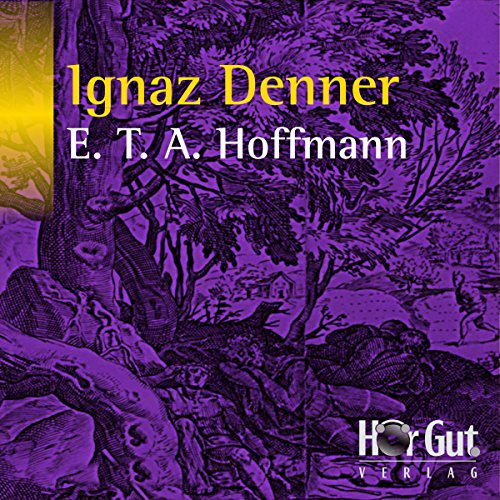 Ignaz Denner                   By:                                                                                                                                 E. T. A. Hoffmann                               Narrated by:                                                                                                                                 Johannes Steck                      Length: 2 hrs and 8 mins     Not rated yet     Overall 0.0