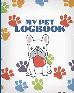 My Pet LogBook: Pet Log Book Veterinary Notebook to keep track of your Pet Health & Daily Activities, Ideal for Dog, Pugs or any Pet 8x10in 120 pages