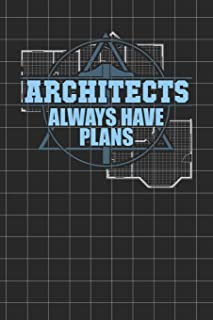 Architects Always Have Plans: Architect's 100 Page Blank Half Wide Ruled / Half Graph 5x5 Paper Notebook - Ideal Gift For Architect, Student or Designer