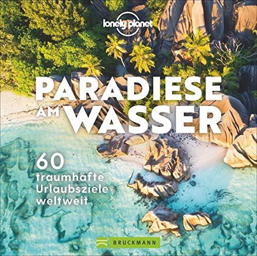Paradiese am Wasser. 60 traumhafte Urlaubsziele weltweit. Von ruhigen Strandbädern über heiße Quellen bis hin zu wilden Schwimmplätzen. Wild Swimming - für das außergewöhnliche Wassererlebnis.